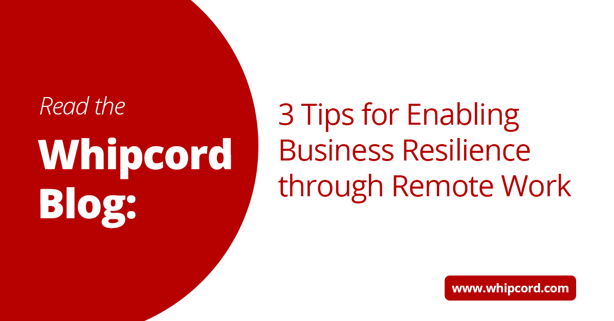 3 tips for enabling business resilience through remote work