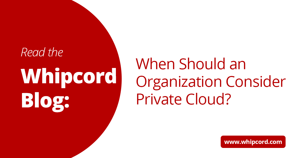 When should an organization consider private cloud