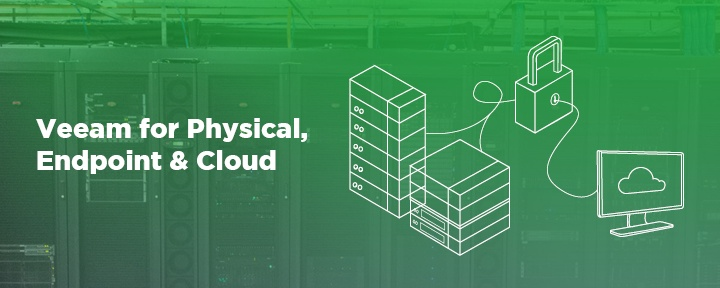 NEW Veeam, through Whipcord, for Physical, Endpoint & Cloud